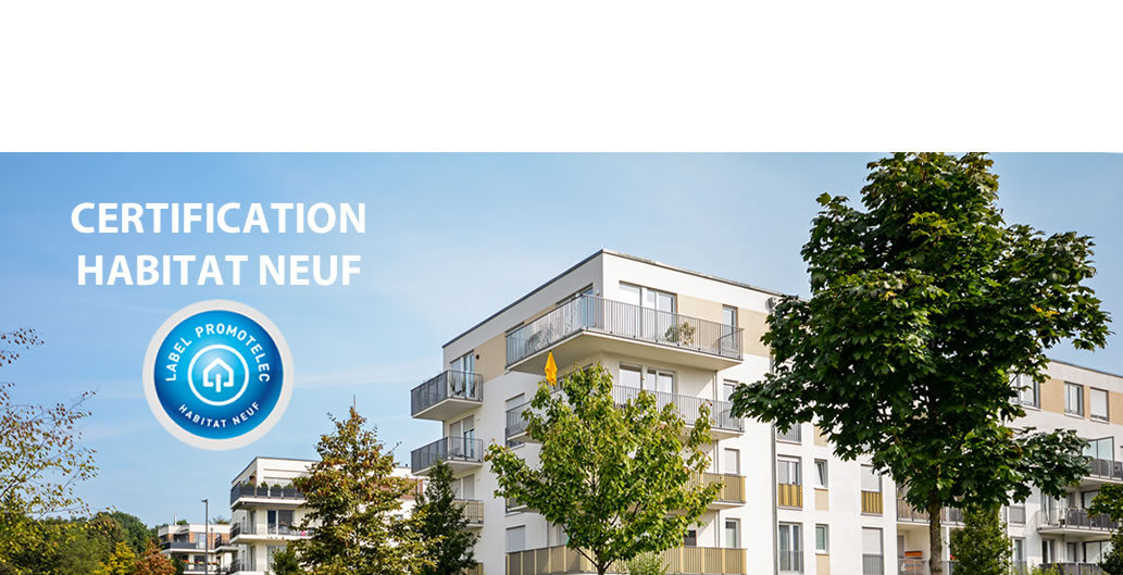 Certifier vos bâtiments d'habitation neufs !