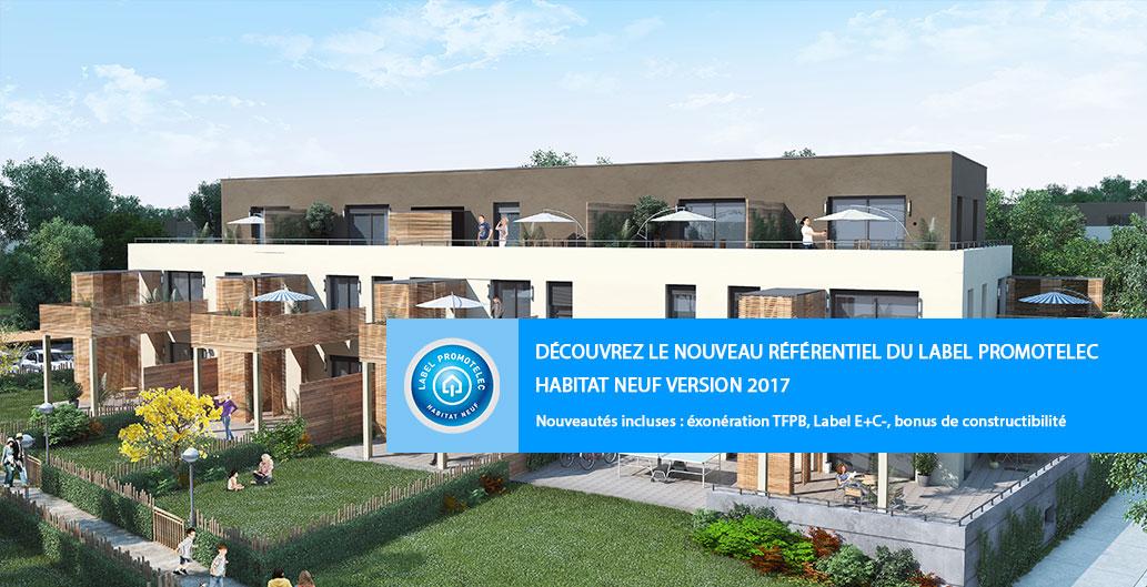 Nouveau Label Promotelec Habitat Neuf version 2017